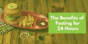 Benefits of 24-Hour Fast