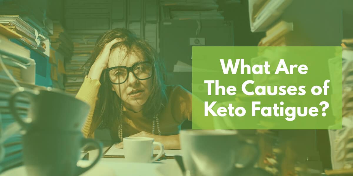 Why Am I Exhausted on The Keto Diet