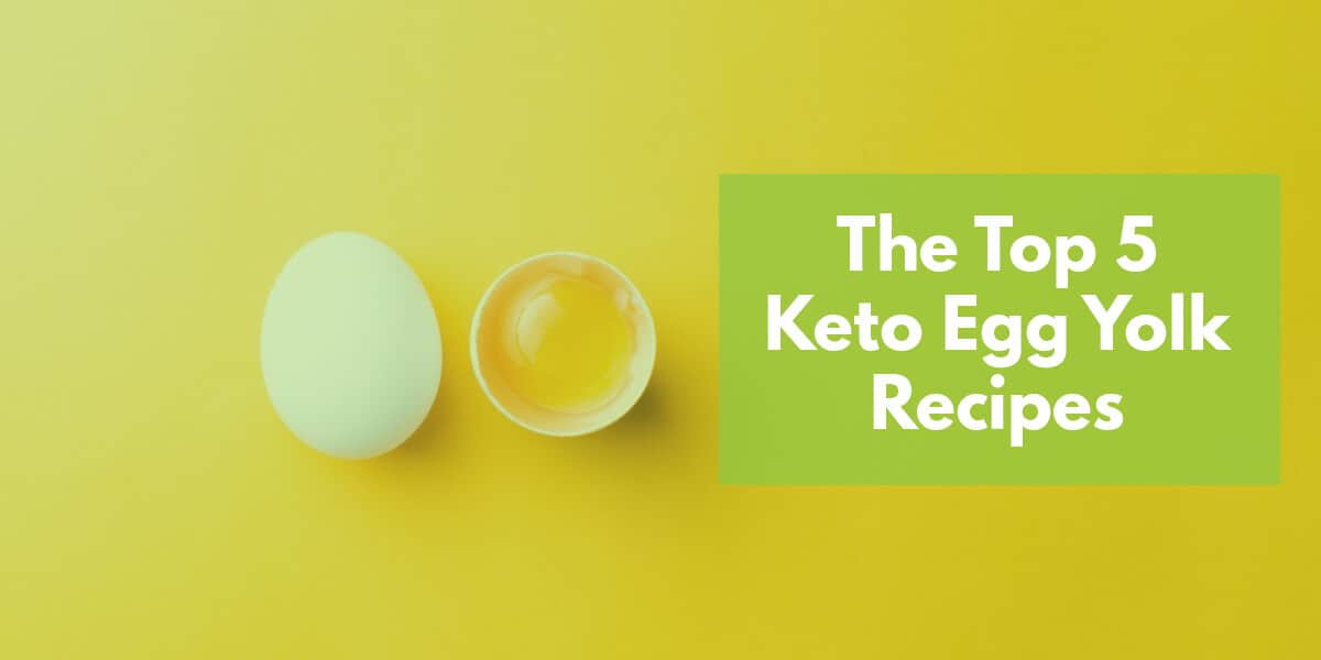 Best 5 Keto Egg Yolk Recipes