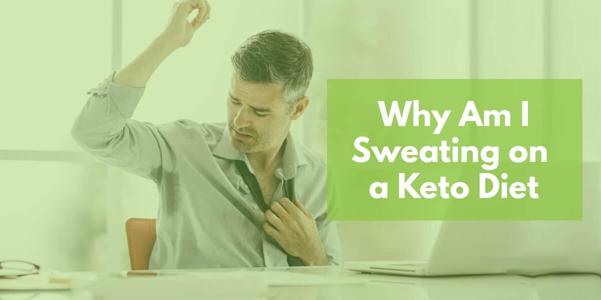 Why am I sweating on a Keto Diet
