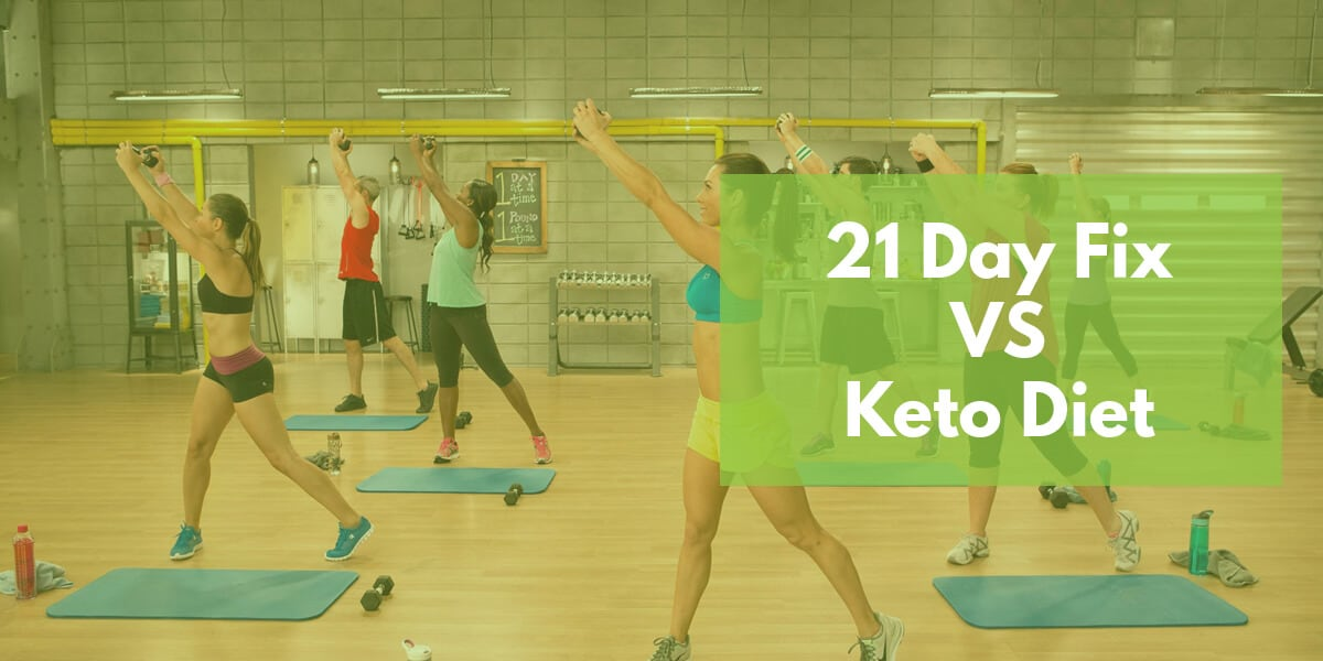 21 Day Fix vs Keto: Full Comparison for 2020