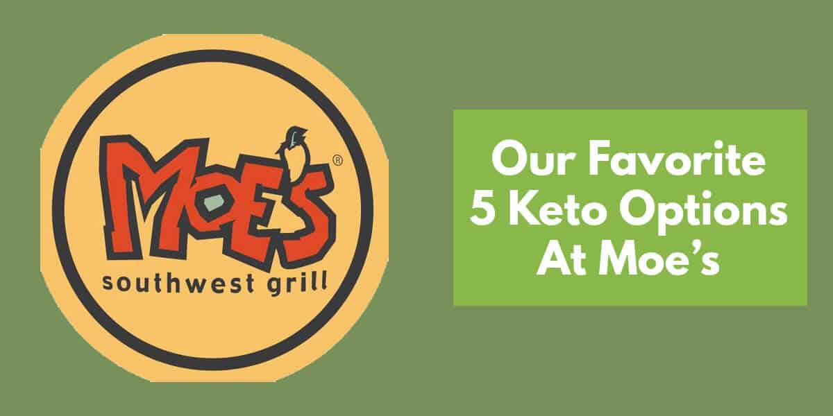 Top Moe's Keto Options: Best 5 Options