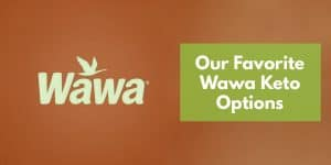 Wawa Keto Options